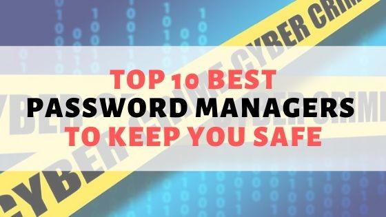 Top 10 Best Password Managers
